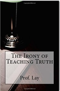 The Iron of Teaching Truth